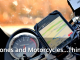Apple iPhones and Motorcycles…Think Twice!